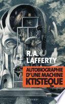 Autobiographie d'une machine ktistèque