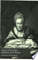 Autour d'un trôme, Catherine II de Russie