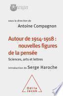 Autour de 1914-1918 : nouvelles figures de la pensée
