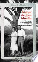 Autour de Jean Moulin