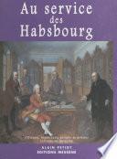 Aux services des Habsbourg : officiers, ingénieurs, savants et artistes lorrains en Autriche