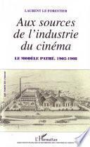 Aux sources de l'industrie du cinéma