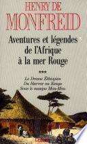Aventures et légendes de l'Afrique à la mer Rouge