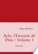 Ayla, l'Envoyée de Dieu : Volume 1