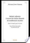 Balade culinaire à travers les siècles illustrée de nombreuses recettes - Tome III (deuxième partie)