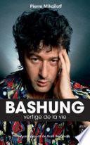 Bashung, vertige de la vie