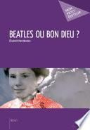 Beatles ou bon dieu?