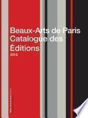 Beaux-Arts de Paris Catalogue des Éditions 2018