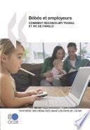 Bébés et employeurs - Comment réconcilier travail et vie de famille Synthèse des résultats dans les pays de l'OCDE