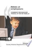 Bébés et employeurs - Comment réconcilier travail et vie de famille (Volume 4) Canada, Finlande, Royaume-Uni, Suède