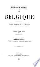 Bibliographie de la Belgique, ou catalogue général de l'imprimerie et de la librairie belges ...