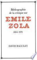 Bibliographie de la Critique sur Emile Zola, 1864-1970