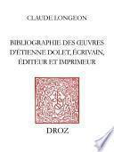 Bibliographie des œuvres d'Etienne Dolet, écrivain, éditeur et imprimeur