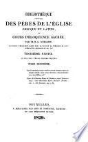 Bibliothèque choisie des pères de l'église grecque et latine, ou Cours d'éloquence sacrée