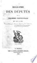 Biographie des députés de la Chambre septennale de 1824 à 1830 ...