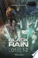 Black Rain (Saison 1, Tomes 1&2)