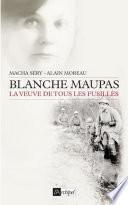 Blanche Maupas, la veuve de tous les fusillés