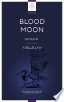 Blood Moon – Origine
