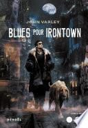 Blues pour Irontown