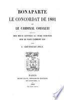 Bonaparte, le concordat de 1801 et le cardinal Consalvi