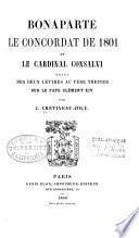 Bonaparte, le concordat de 1801 et le cardinal Consalvi ; suivi, Des deux letters au père Theiner sur le pape Clément XIV