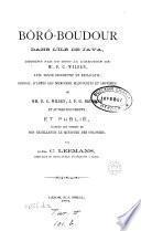Bôrô-Boudour dans l'île de Java, dessiné par ou sous la direction de F.C. Wilsen, avec texte descriptif et explicatif, rédigé, d'après les mémoires de F.C. Wilsen, J.F.G. Brummund et autres documents, publ. par C. Leemans