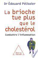 Brioche tue plus que le cholestérol (La)
