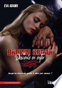 Brown Sugar - Descente en enfer