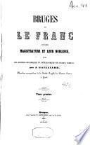 Bruges et le Franc ou Leur magistrature et leur noblesse, avec des données historiques et généalogiques sur chaque famille