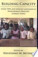 Building Capacity: Using TEFL and African Languages as Development-oriented Literacy Tools