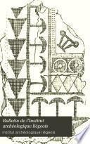 Bulletin de l'Institut archéologique liégeoise