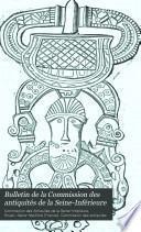 Bulletin de la Commission des antiquités de la Seine-Inférieure