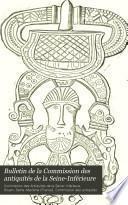 Bulletin de la commission des antiquités e la Seine-Inférieure ...