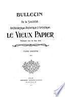 Bulletin de la société archéologique, historique et artistique le Vieux Papier