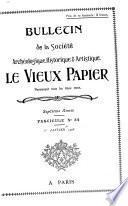 Bulletin de la société archéologique, historique et artistique Le Vieux papier, pour l'étude de la vie et des moeurs d'autrefois