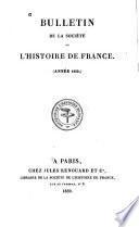 Bulletin de la Société de l'histoire de France