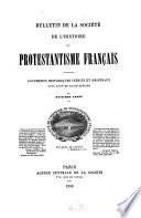 Bulletin de la Société de l'Histoire du Protestantisme Français