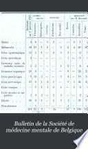 Bulletin de la Société de médecine mentale de Belgique ...