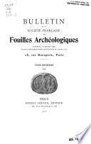 Bulletin de la Société franca̜ise des fouilles archéologiques