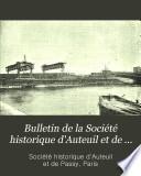 Bulletin de la Société historique d'Auteuil et de Passy