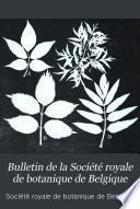 Bulletin de la Société royale de botanique de Belgique