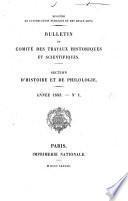 Bulletin du Comite des Travaux Historiques et Scientifiques. Section D'histoire et de Philologie.