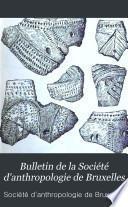 Bulletin et mémoires de la Société d'anthropologie de Bruxelles