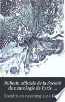 Bulletin officiels de la Société de neurologie de Paris. 1.-11.année; [July] 1899-æDec.] 1909