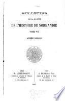 Bulletins de la Société de l'histoire de Normandie