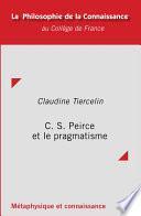 C. S. Peirce et le pragmatisme