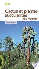 Cactus et plantes succulentes du monde