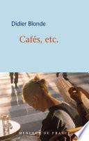 Cafés, etc.