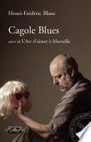 Cagole blues, suivi de L'Art d'aimer à Marseille