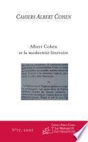 Cahiers Albert Cohen n°17, Albert Cohen et la modernité littéraire